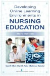Developing Online Learning Environments: Third Edition (Springer Series on the Teaching of Nursing) - Matthew Rietschel, Carol O'Neil, Cheryl Fisher