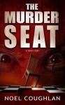 The Murder Seat - Noel Coughlan
