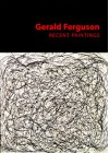 Gerald Ferguson Recent Pai -OS - Ted L. Staunton, Diana Nemiroff, Ted L. Staunton