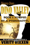 Pumped By A Pterodactyl: M/F Dinosaur Erotica (Dionna Does Dino Valley Book 1) - Verity Vixxen