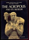 The Acropolis and Its Museum - Basil Petrakos