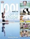 1001 Ways To Get In Shape - Susannah Marriott