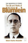 The Inventor of Stereo: The Life and Works of Alan Dower Blumlein - Robert Alexander