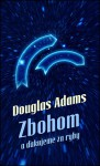 Zbohom a ďakujeme za ryby (Stopárov sprievodca galaxiou, #4) - Douglas Adams, Patrick Frank