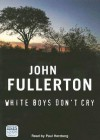 White Boys Don't Cry (Audio) - John Fullerton, Paul Herzberg