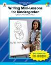 Writing Mini-Lessons for Kindergarten: The Building Blocks� Model - Dorothy P. Hall, Elaine Williams