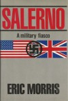 Salerno: A Military Fiasco - Eric Morris