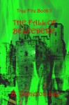 True Fire Book 2. The Fall of Belvedere (Volume 2) - B. Cameron Lee