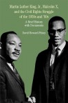 Martin Luther King, Jr., Malcolm X, and the Civil Rights Struggle of the 1950s and 1960s: A Brief History with Documents - David Howard-Pitney, Natalie Zemon Davis, Ernest R. May