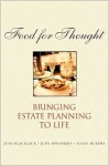 Food for Thought: Bringing Estate Planning to Life - Jean Blacklock, Susan Murphy