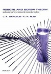 Robots and Screw Theory: Applications of Kinematics and Statics to Robotics - Joseph K. Davidson, Kenneth Henderson Hunt