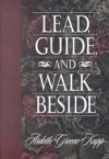 Lead, Guide, and Walk Beside - Ardeth Greene Kapp