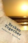 Broken Together - Serenity Everton