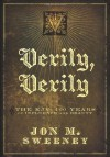 Verily, Verily: The KJV - 400 Years of Influence and Beauty - Jon Sweeney