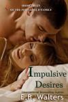 Impulsive Desires - E.B. Walters
