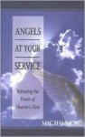 Angels at Your Service: Releasing the Power of Heaven's Host - Mac Hammond