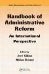 Handbook of Administrative Reform: An International Perspective - Jerri Killian