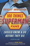 100 Things Superman Fans Should Know & Do Before They Die (100 Things...Fans Should Know) - Joseph McCabe, Mark Waid