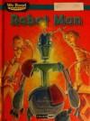 Robot Man (We Read Phonics Level 4) - Paul Orshoski, Jeffrey Ebbeler