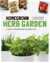 Homegrown Herb Garden: A Guide to Growing and Culinary Uses - Lisa Morgan, Ann McCormick