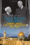 Inglorious Disarray: Europe, Israel, and the Palestinians Since 1967 (Columbia/Hurst) - Rory Miller