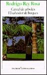 Cárcel de árboles - El salvador de buques - Rodrigo Rey Rosa