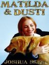 Matilda & Dusti - Joshua Skye