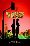 The Other Side of Da Court - Taryn Reed