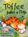 Toffee Takes A Nap - Sally Chambers