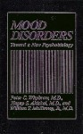 Mood Disorders: Toward a New Psychobiology - Peter C. Whybrow