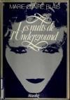 Les nuits de l'Underground - Marie-Claire Blais