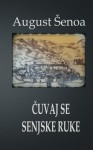 Cuvaj se senjske ruke (Hrvatski klasici) (Croatian Edition) - August Senoa, B. K. De Fabris