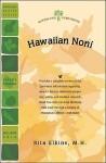 Hawaiian Noni (Morinda Citrifolia): Prize Herb of Hawaii and the South Pacific - Rita Elkins
