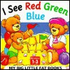 My Big Little Fat Book: I See Red Green Blue - Lorna Read