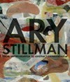 Ary Stillman: From Impressionism to Abstract Expressionism - James Wechsler, Donald B. Kuspit