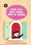 Look out Baby Bears Here He Comes (A Tiny Golden Book #5) - Dorothy Kunhardt