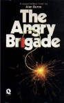 The Angry Brigade: A Documentary Novel - Alan Burns