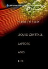 Liquid Crystals, Laptops and Life - Michael R. Fisch