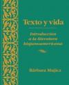 Texto Y Vida: Introducion a La Literatura Hispanoamericana (Spanish Edition) - Barbara Mujica