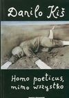 Homo poeticus mimo wszystko - Danilo Kiš