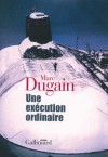 Une exécution ordinaire - Marc Dugain