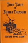 True Tales of Buried Treasure - Edward Rowe Snow