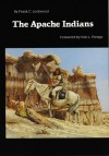 The Apache Indians - Frank C. Lockwood, Dan L. Thrapp