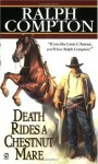 Ralph Compton Death Rides a Chestnut Mare (Signet Historical Fiction) - Ralph Compton