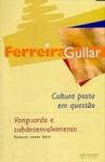 Cultura posta em questão; Vanguarda e subdesenvolvimento: ensaios sobre arte - Ferreira Gullar