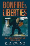The Bonfire of the Liberties: New Labour, Human Rights, and the Rule of Law - Keith Ewing