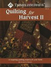 Thimbleberries Quilting for Harvest II: 15 Inspiring Quilting Projects for Your Home - Lynette Jensen