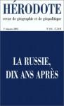 La Russie, Dix Ans Après - Yves Lacoste