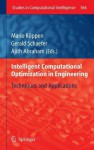 Intelligent Computational Optimization in Engineering: Techniques & Applications - Mario K. Ppen, Gerald Schaefer, Ajith Abraham