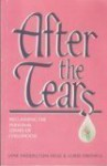 After the Tears: Reclaiming the Personal Losses of Childhood - Jane Middelton-Moz